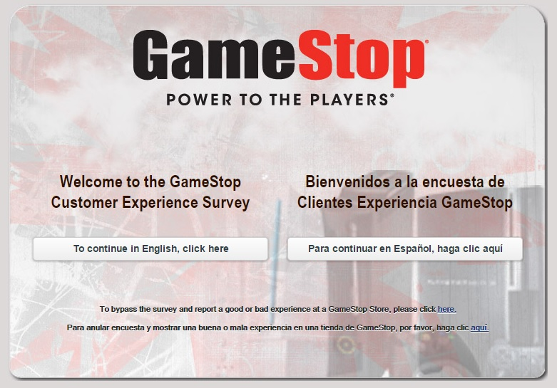 As shown in the TellGameStop survey completion guide you can complete the survey in English or Spanish.